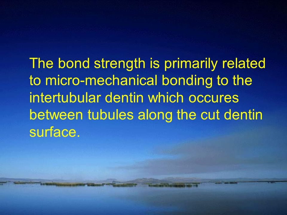 The bond strength is primarily related