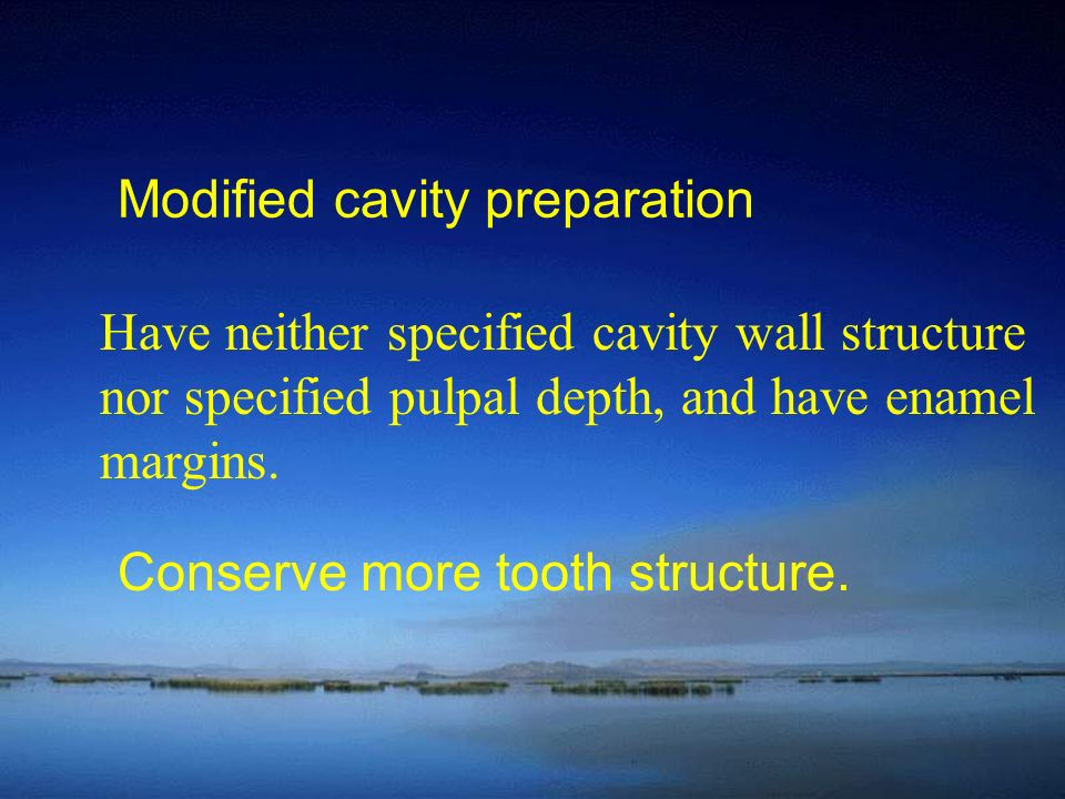 Modified cavity preparation