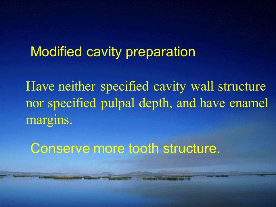 Modified cavity preparation