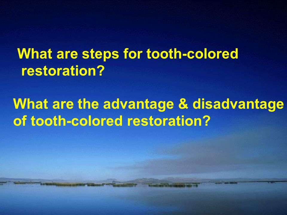 What are steps for tooth-colored