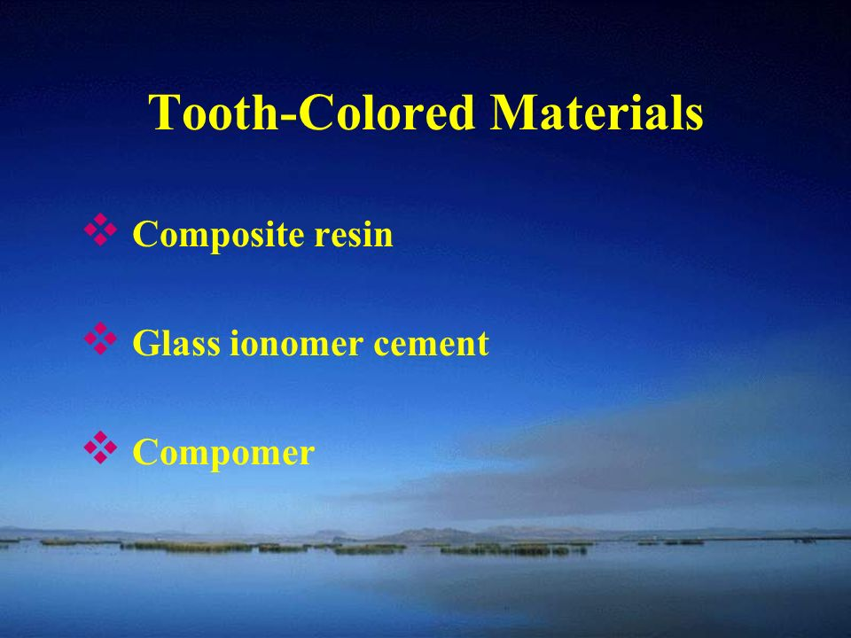 Tooth-Colored Materials