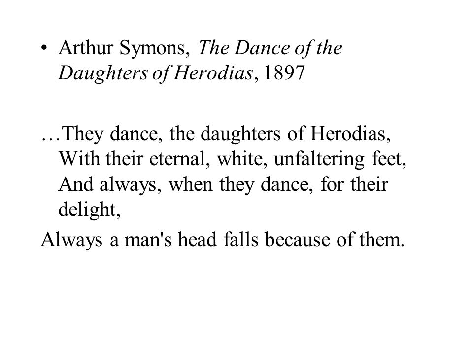 Arthur Symons, The Dance of the Daughters of Herodias, 1897