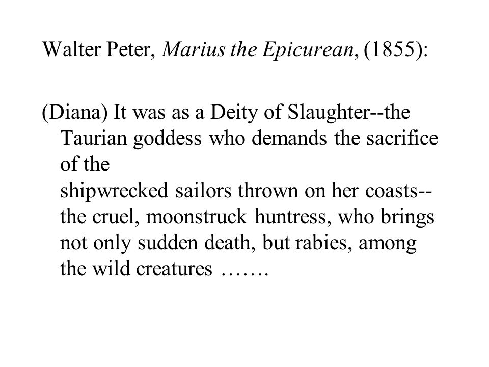 Walter Peter, Marius the Epicurean, (1855):