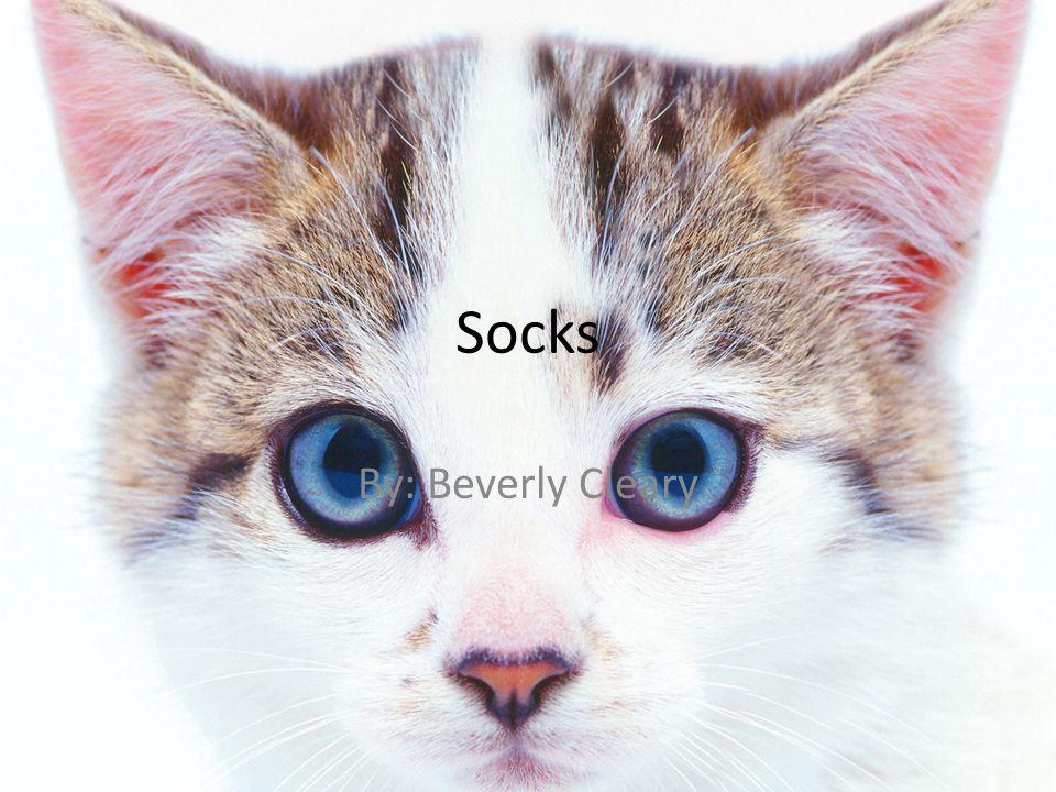 1 Socks By: Beverly Cleary - Socks By: Beverly Cleary. - Ppt Download