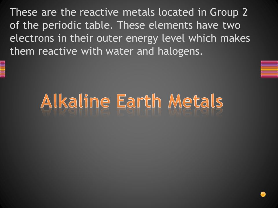 Quiz show chapter 5 vocabulary ppt video online download alkaline earth metals these are the reactive metals located in group 2 of the periodic table urtaz Gallery