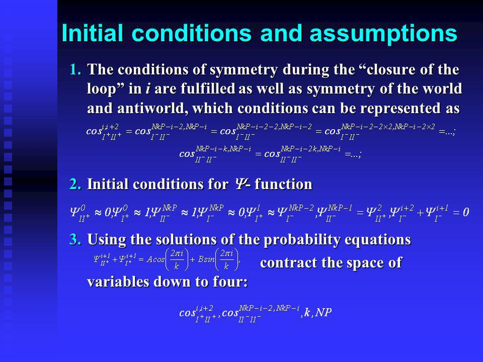 Initial conditions and assumptions
