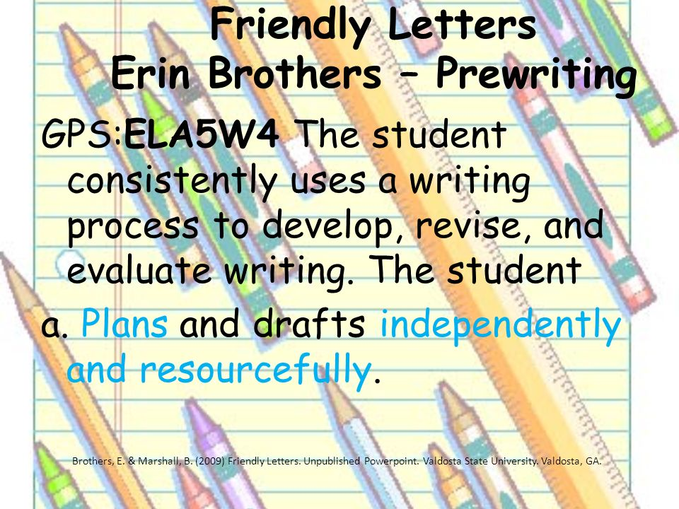 Worksheet Correct Writing Process Of The Letters E friendly letters grade 1 erin brothers brittany marshall eced prewriting
