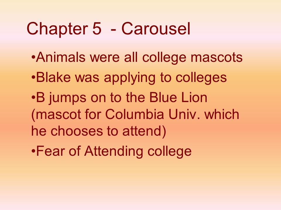 Chapter 5 - Carousel Animals were all college mascots