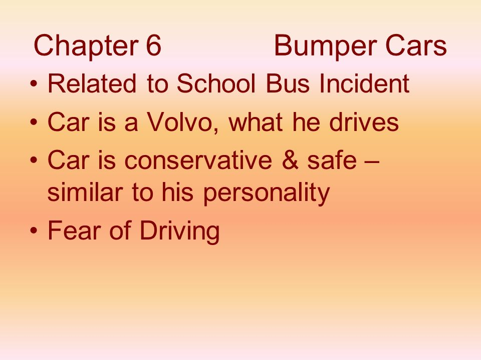 Chapter 6 Bumper Cars Related to School Bus Incident