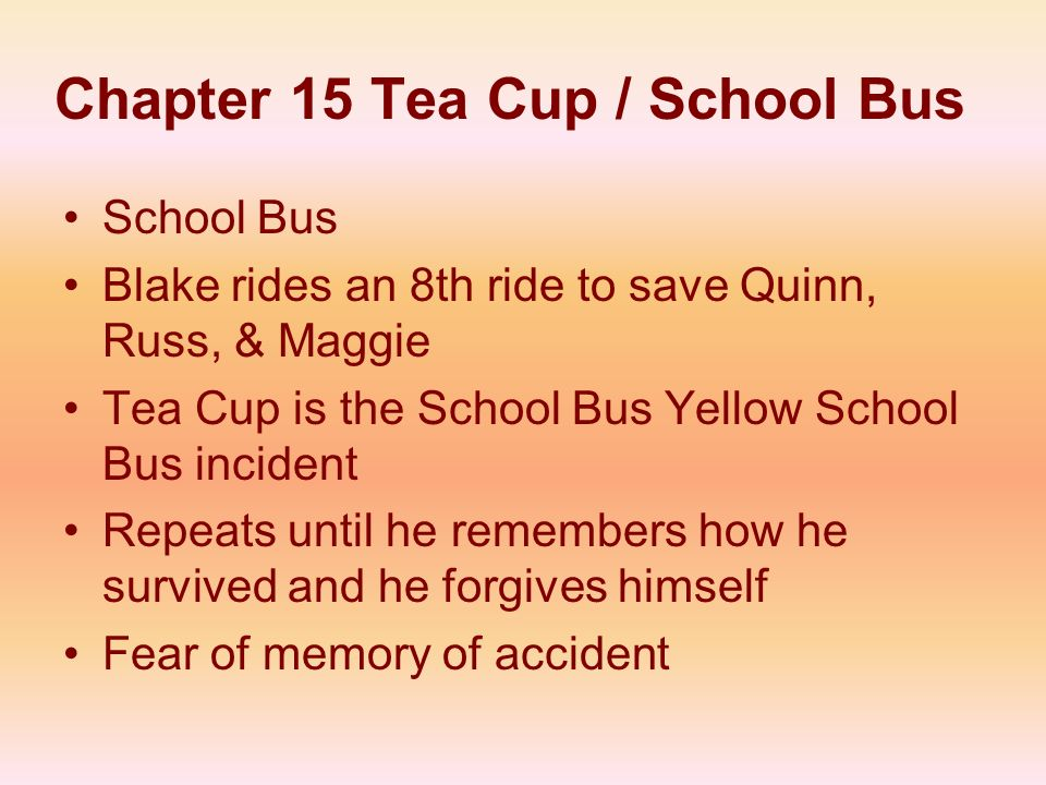Chapter 15 Tea Cup / School Bus