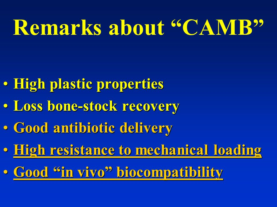 Remarks about CAMB High plastic properties Loss bone-stock recovery