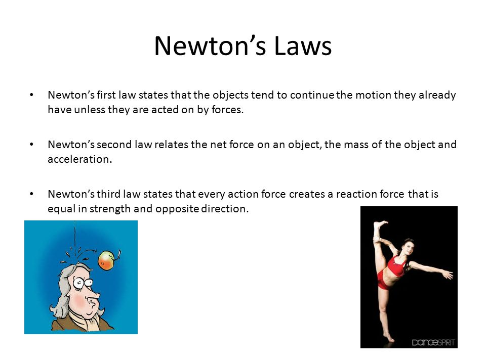 the newtons law and the ballet Chapter 3 newton's first law of motion—inertia 9 concept-development 3-1 practice page felicia the ballet dancer has a mass of 450 kg.