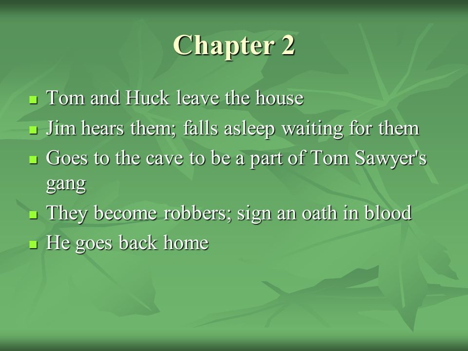 The adventures of huckleberry finn chapter summaries ppt video chapter 2 tom and huck leave the house ccuart Image collections
