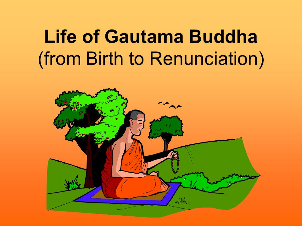 Life of Gautama Buddha (from Birth to Renunciation)
