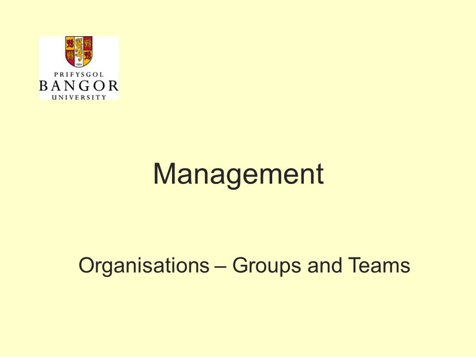 Organisations – Groups and Teams