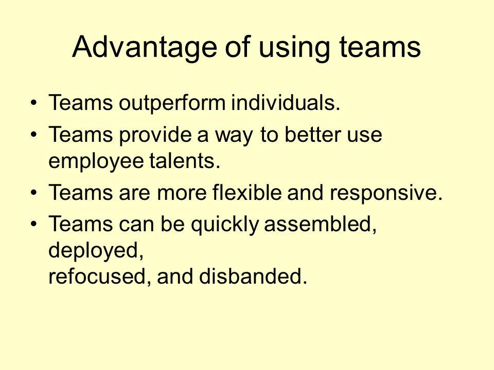 Advantage of using teams