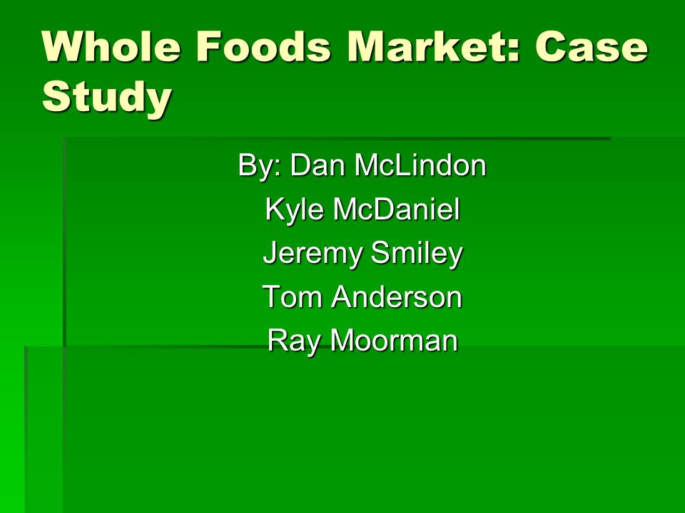 whole food markets case Job evaluation at whole foods market harvard case study solution and analysis of harvard business case studies solutions - assignment helpin most courses studied at harvard business schools, students are provided with a case study.