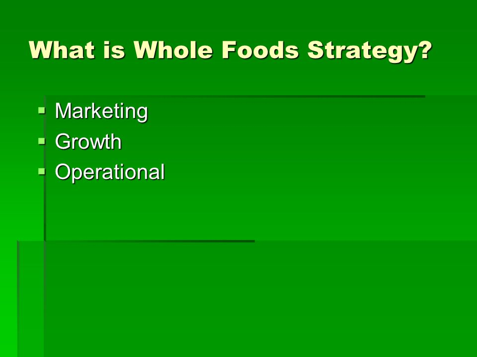 Whole foods strategy management