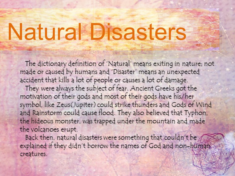 causes of natural disaster essay The impact of a natural disaster may also cause inequalities the poor, who suffer from income fluctuations, and also have limited access to financial services, in.