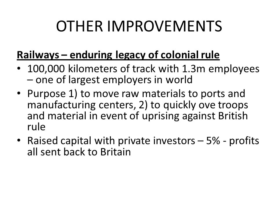 OTHER IMPROVEMENTS Railways – enduring legacy of colonial rule