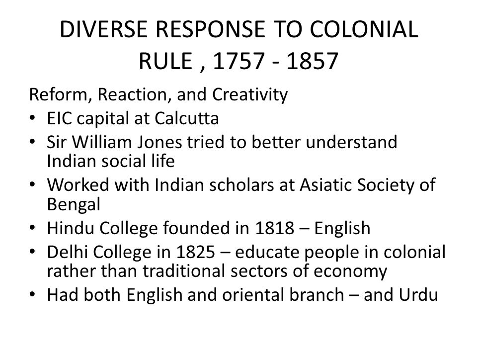 DIVERSE RESPONSE TO COLONIAL RULE ,