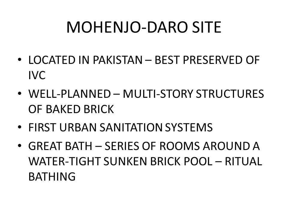MOHENJO-DARO SITE LOCATED IN PAKISTAN – BEST PRESERVED OF IVC