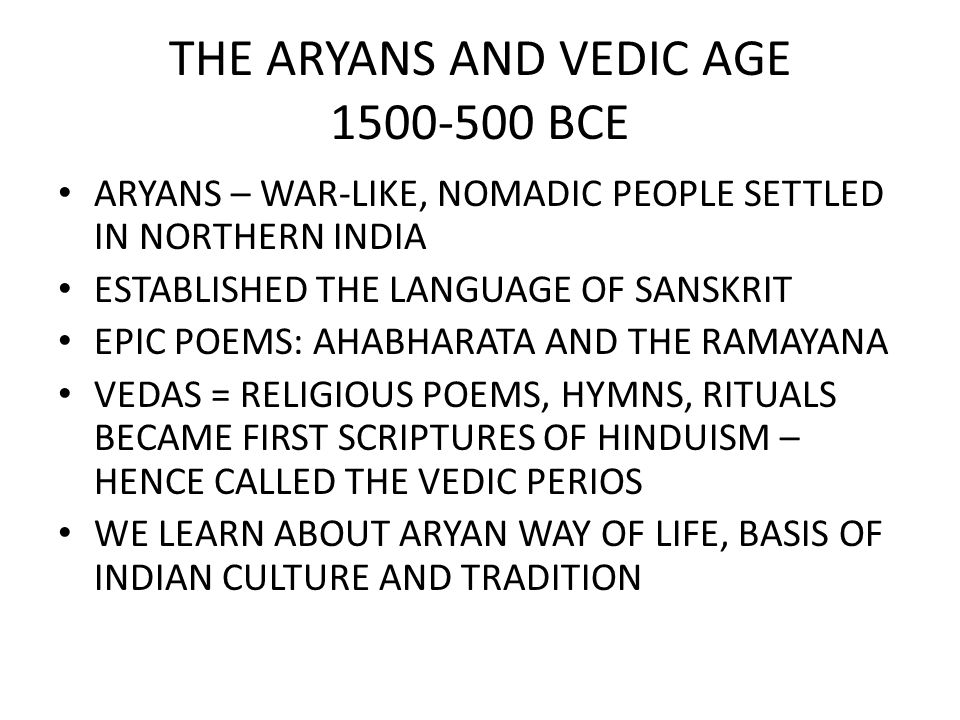 THE ARYANS AND VEDIC AGE BCE