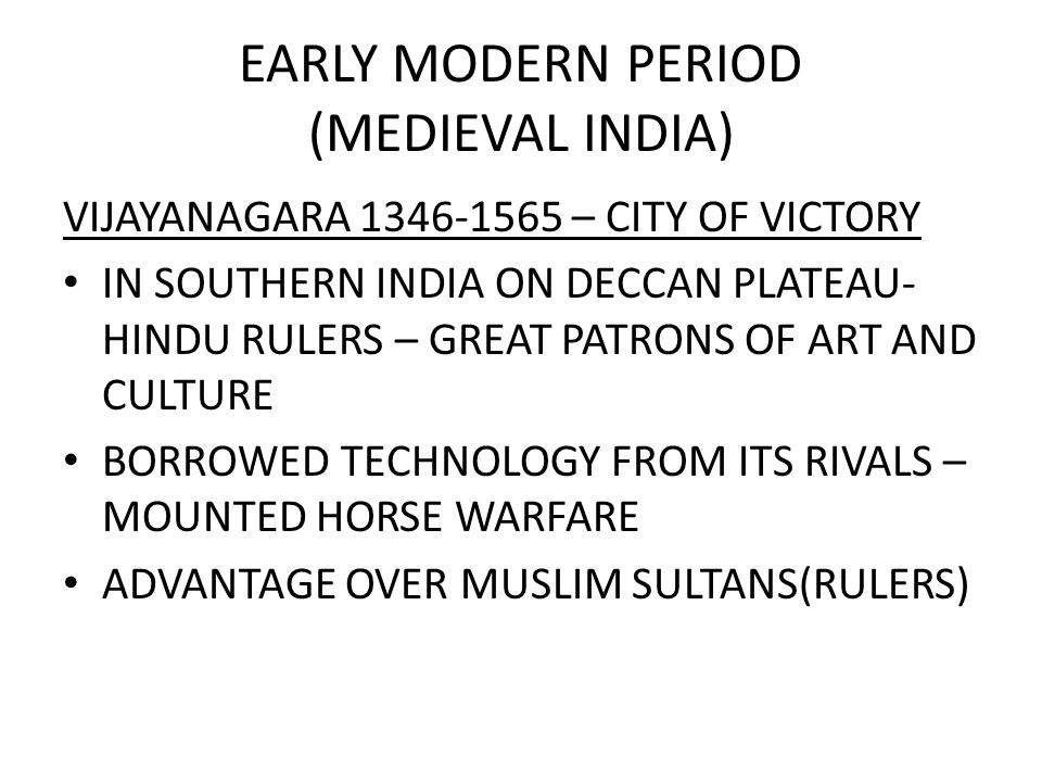 EARLY MODERN PERIOD (MEDIEVAL INDIA)