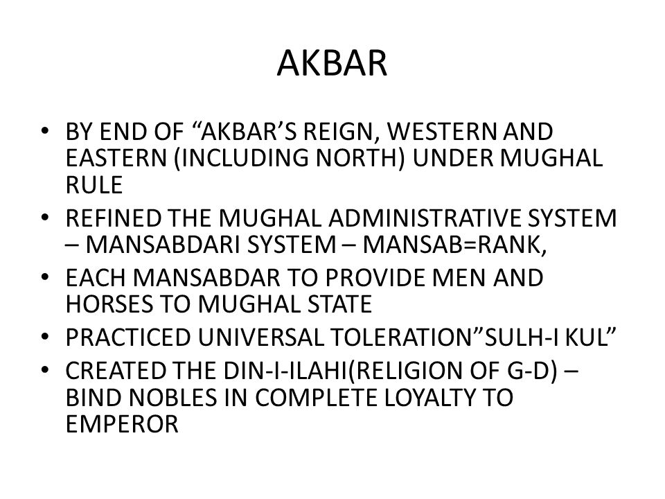 AKBAR BY END OF AKBAR'S REIGN, WESTERN AND EASTERN (INCLUDING NORTH) UNDER MUGHAL RULE.