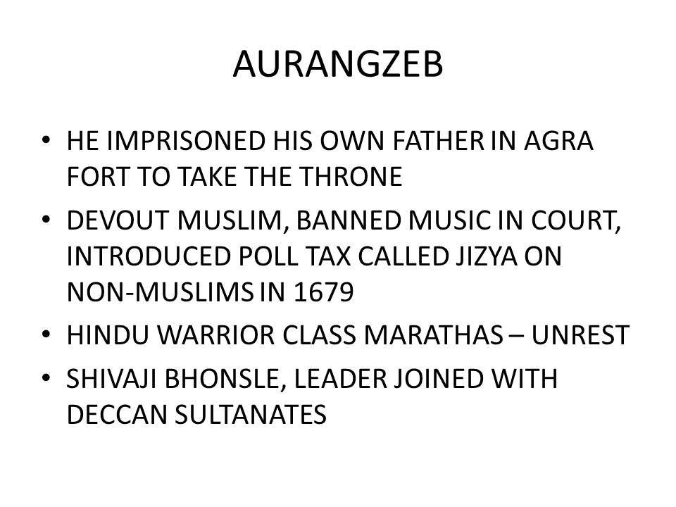 AURANGZEB HE IMPRISONED HIS OWN FATHER IN AGRA FORT TO TAKE THE THRONE