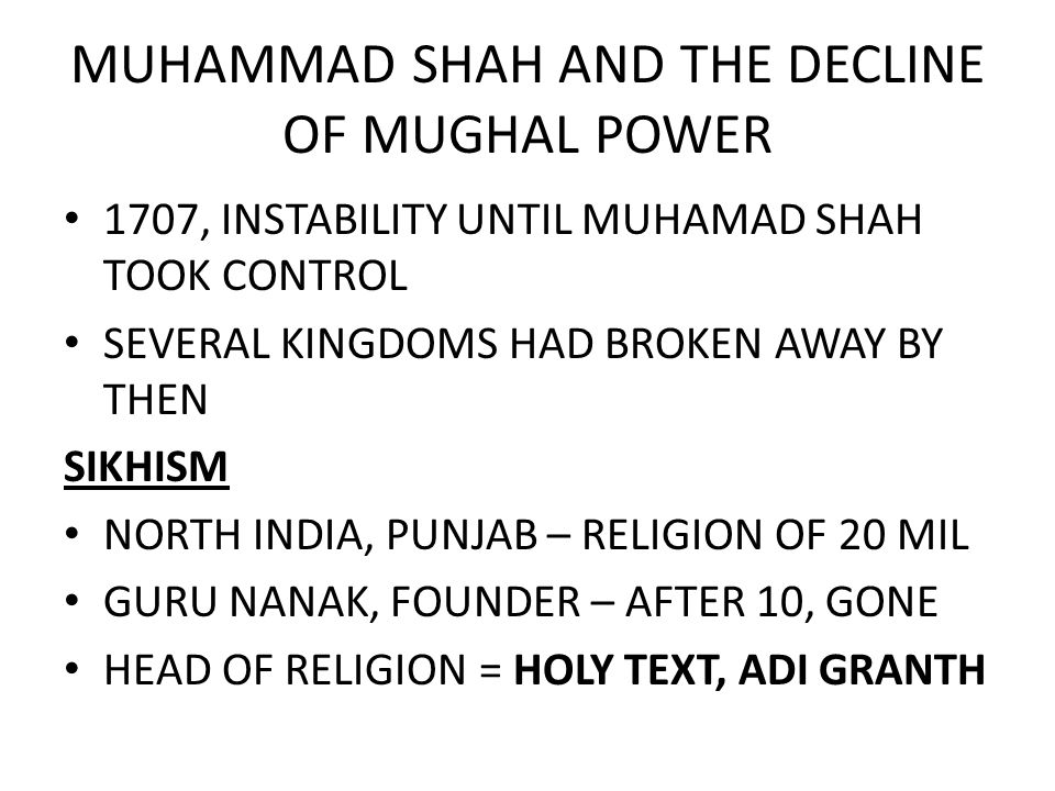MUHAMMAD SHAH AND THE DECLINE OF MUGHAL POWER