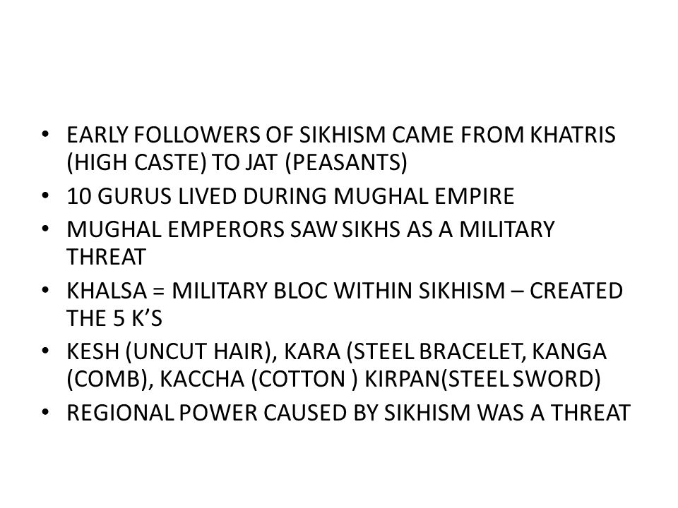 EARLY FOLLOWERS OF SIKHISM CAME FROM KHATRIS (HIGH CASTE) TO JAT (PEASANTS)