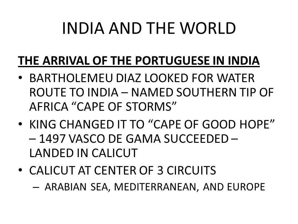 INDIA AND THE WORLD THE ARRIVAL OF THE PORTUGUESE IN INDIA