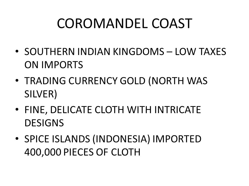 COROMANDEL COAST SOUTHERN INDIAN KINGDOMS – LOW TAXES ON IMPORTS