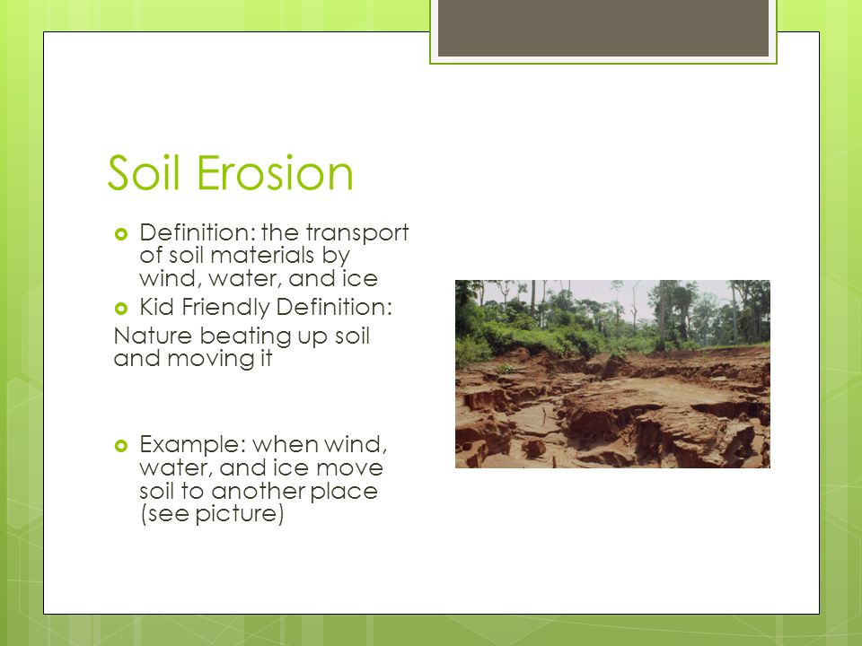 Goal we will review soil notes from our lab and reading for Soil erosion definition
