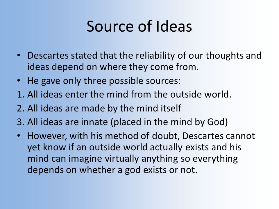 descartes and his idea of god This post discusses descartes on the proofs for god's existence descartes's  proof for god's existence came after he had proven that it is his.