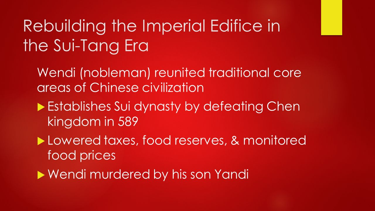 rebuilding the imperial edifice in the I rebuilding the imperial edifice in the sui-tang eras ii tang decline and the rise of the song  reunification and renaissance in chinese civilization: the era of the tang and song dynasties  reunification and renaissance in chinese civilization: the era of the tang and song dynasties stearns et al, world civilizations, the global.
