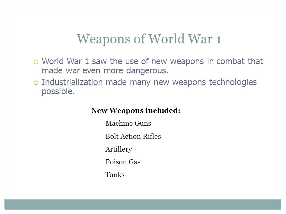 an overview of the weapons used in world war one World war 1 history: overview of the war on the  in the english-speaking world, the eastern front during world war one is generally ignored in favor of the western.