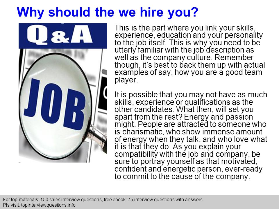 6 why should the we hire - Why Should We Hire You Interview Question And Answers