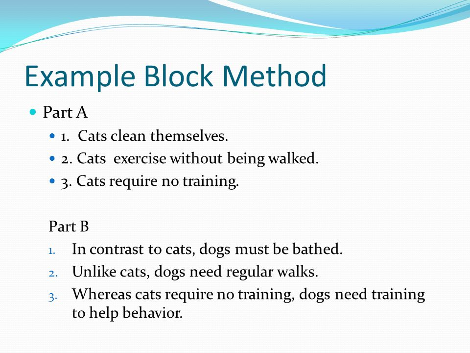 block method of compare and contrast essay on dogs and cats All over the world, people adopt or purchase animals to serve as pets people  own pets for a variety of reasons, and there are many different animals that can.