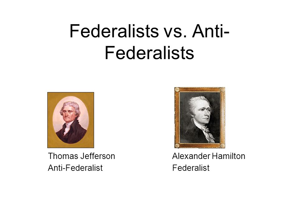 jeffersonians vs federalists Jefferson strove to make the american government everything that the british government was not as historian ron chernow said in his book alexander hamilton, hamilton's federalist party was.