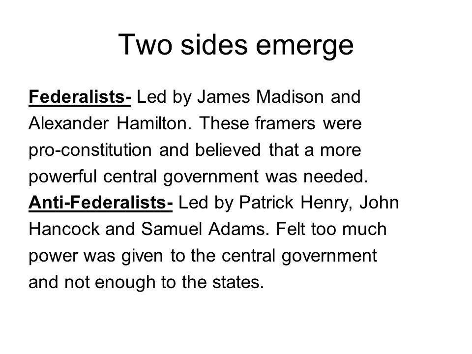 federalists vs anti federalists ppt video online  two sides emerge federalists led by james madison and