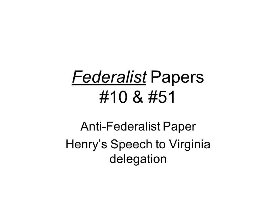 Antifederalist Paper Henrys Speech To Virginia Delegation  Ppt  Antifederalist Paper Henrys Speech To Virginia Delegation