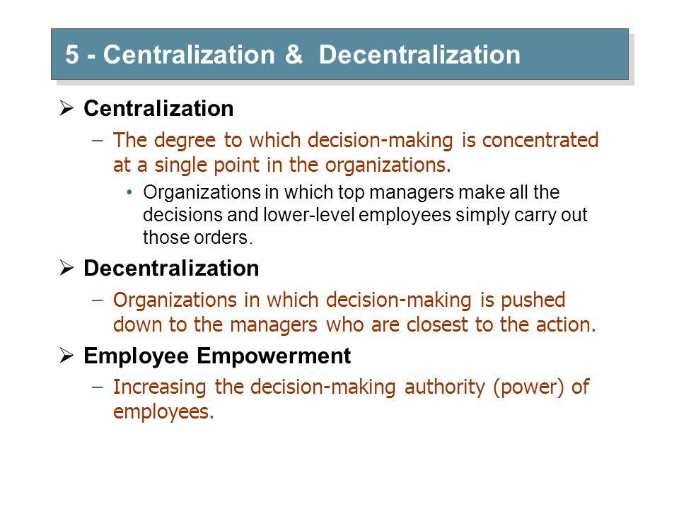 5 - Centralization & Decentralization