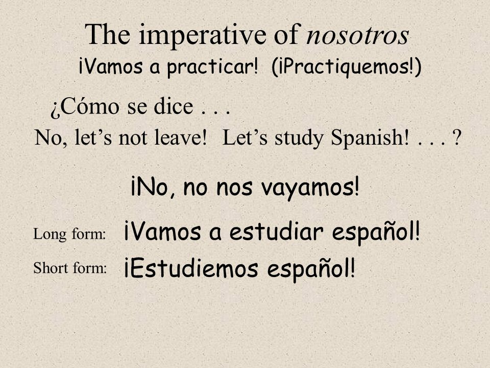 The imperative of nosotros