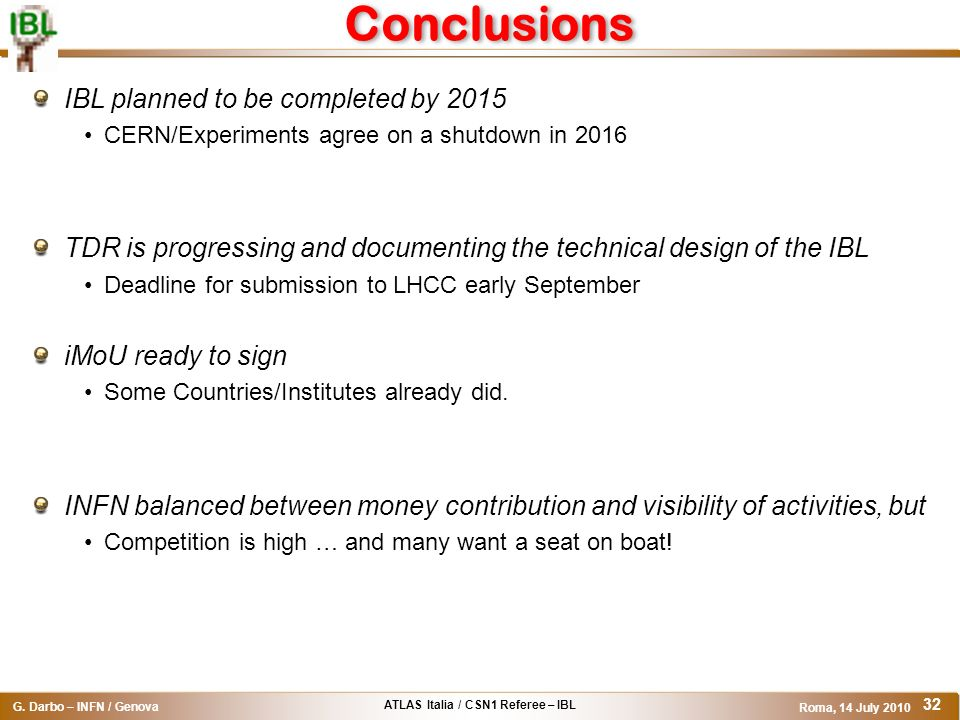 Conclusions IBL planned to be completed by 2015