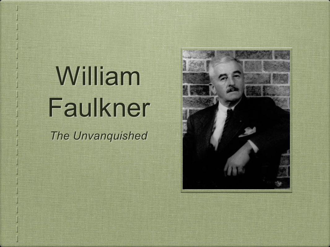 faulkner writing style Union county and new albany are unique in that storytelling and writing have deep roots in the red clay soil that wellsprings so much life william faulkner's birth here in 1897 was not the beginning or the end of that creative aspect of our culture.