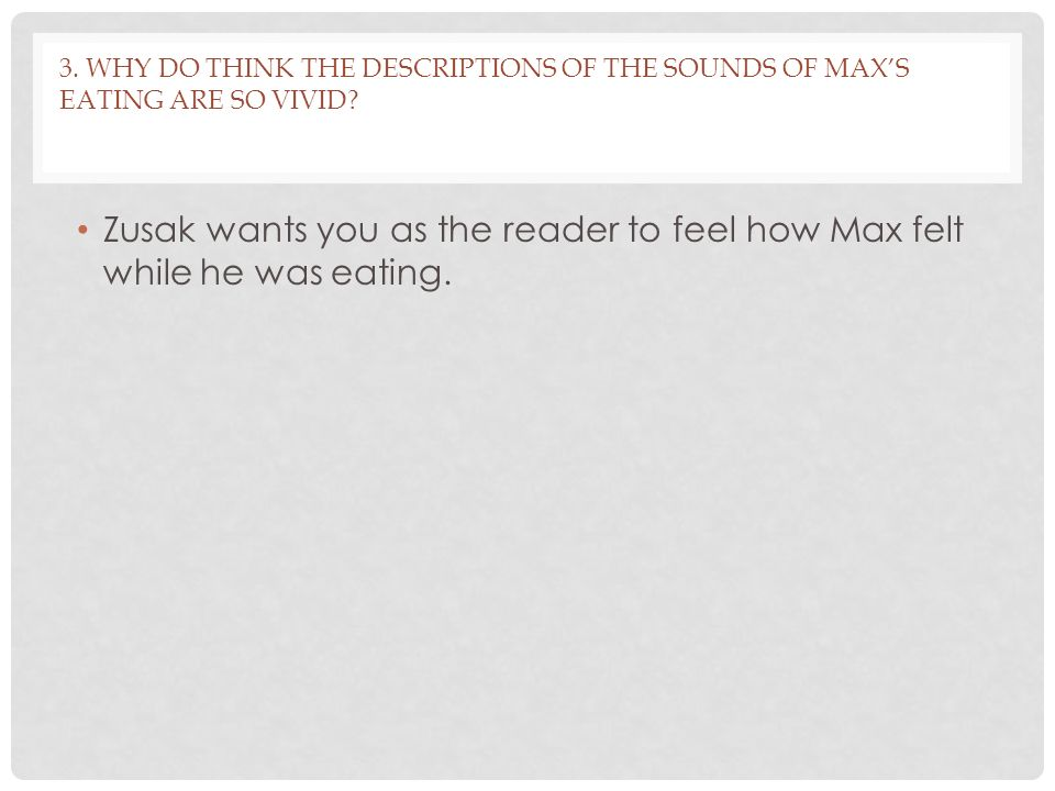 3. Why do think the descriptions of the sounds of Max's eating are so vivid