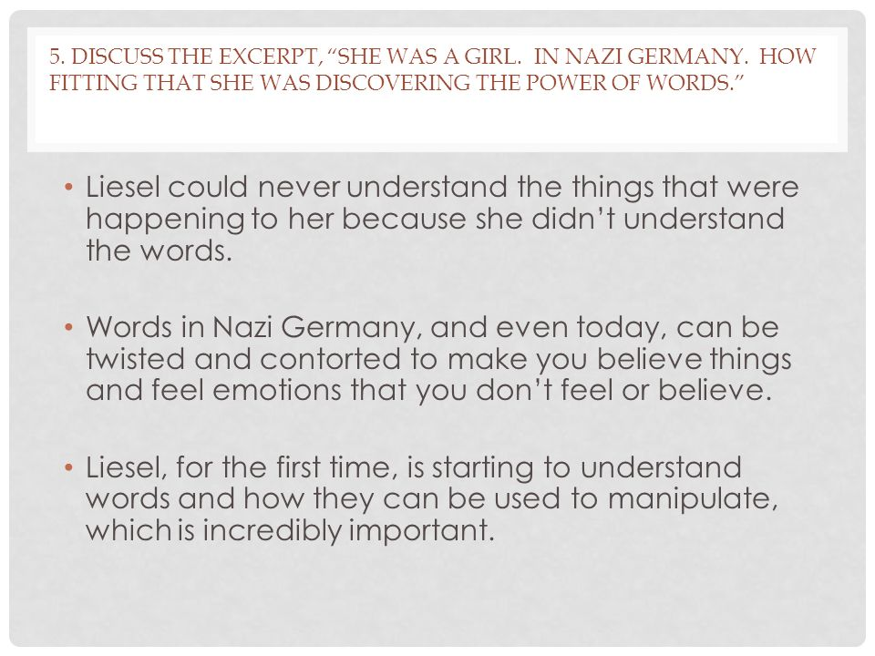 5. Discuss the excerpt, She was a girl. In Nazi Germany