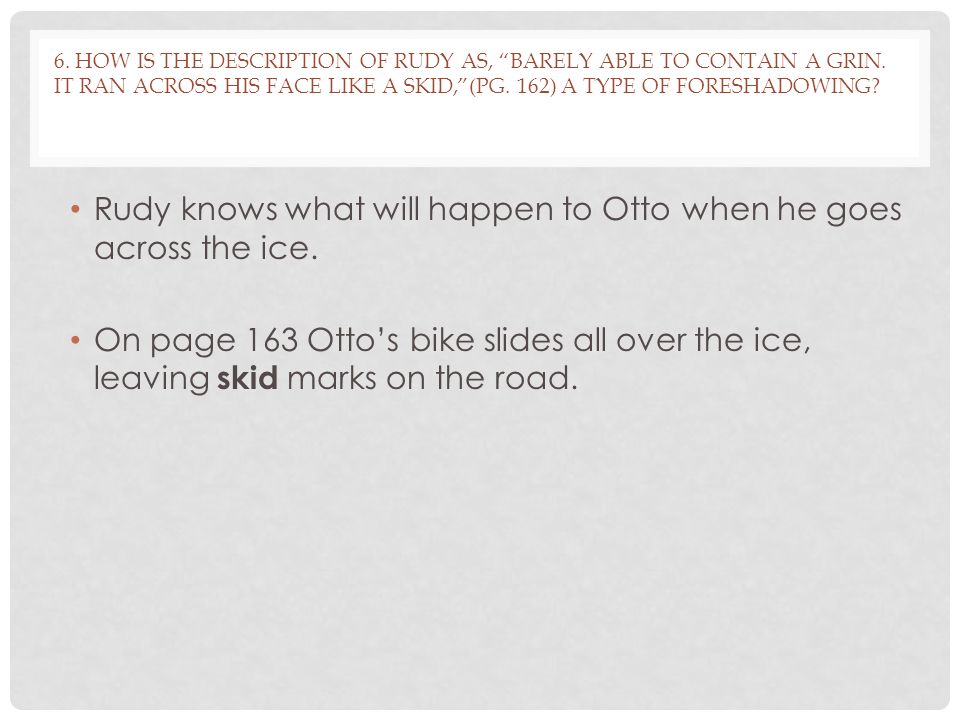 Rudy knows what will happen to Otto when he goes across the ice.